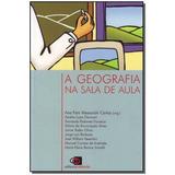 Geografia Na Sala De Aula, A,carlos, Ana Fani Alessandra ( O