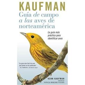 Libro Guia De Campo Kaufman : A Las Aves Norteamericanas / K
