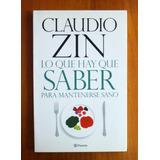 Lo Que Hay Que Saber Para Mantenerse Sano - Claudio Zin