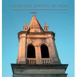 Libro Conjunto Jesuita De Rere _ Carlos Inostroza Hernández