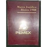Libro Marco Jurídico Básico 1988 Pemex