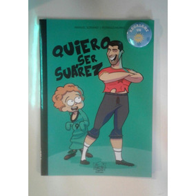 Libro Novela Infantil Quiero Ser Suárez ¡vamos Uruguay!