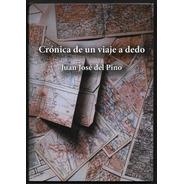 L9170. Crónica De Un Viaje A Dedo. Juan José Del Pino