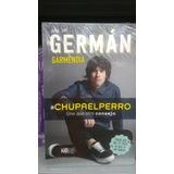 Libro German Garmendia #chupa El Perro Envio Gratis Dhl
