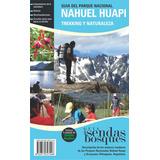 Guía Sendas & Bosques Del Parque Nacional Nahuel Huapi