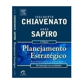 Planejamento Estratégico Fundamentos E Aplicações Chiavenato