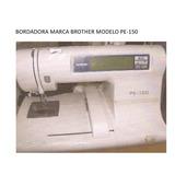 Bordadora Marca Brother Modelo Pe-150/ Bastidor Y Tarjeta