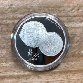 Una Onza. Acabado Espejo. 475 Aniversario Casa De Moneda