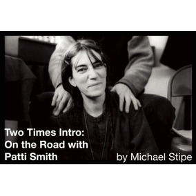 Libro Two Times Intro: On The Road With Patti Smith - Nuevo