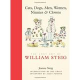 Cats, Dogs, Men, Women, Ninnies & Clowns - Arte