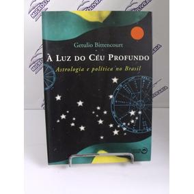 Livro À Luz Do Céu Profundo Getulio Bittercourt