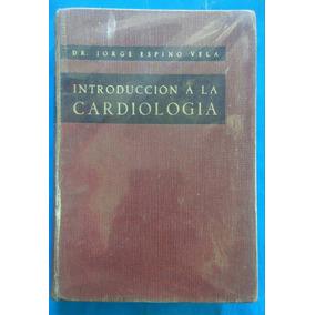 Introducción A La Cardiología// Dr. Jorge. Espino Vela.