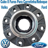 Cubo De Roda 8 Furos Linha Volks Ford P/ Carretinha Reboque