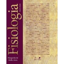 Livro Fisiologia 4°edição Margarida De Mello Aires