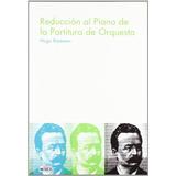 Reduccion Al Piano De La Partitura De Orquesta (musica (ide
