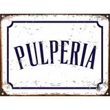 Cartel De Chapa Vintage Pulperia
