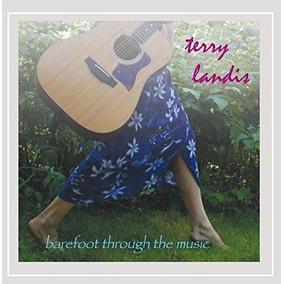 Cd : Terry Landis - Barefoot Through The Music