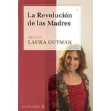 La Revolución De Las Madres - Gutman, Piacentini