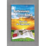 José Luis Prieto Reflexiones Para El Alma Luz De Esperanza