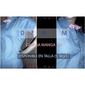 Camisa Jeans Para Dama Manga 3 Cuartos Talla S M L