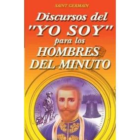 Libro Discursos Del Yo Soy Para Los Hombres Del Minuto Nuevo