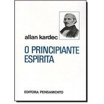 Livro O Principiante Espirita Allan Kardec