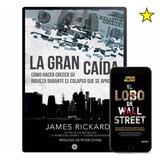 La Gran Caida - James Rickards X2
