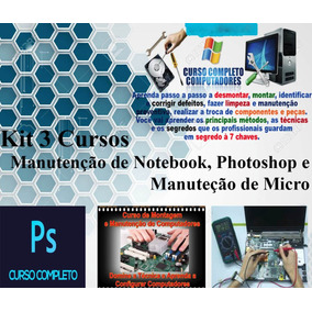 Kit 3 Cursos Online De Manuteção De Notebook/micro Photoshop