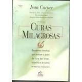 Livro Curas Milagrosas Jean Carper