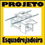 Projeto De Serra Esquadrejadeira!