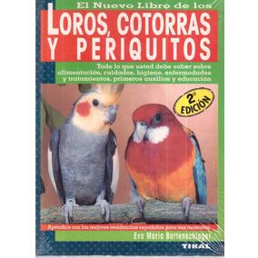 Libro Loros, Cotorras Y Periquitos Eva María Bartenschlager