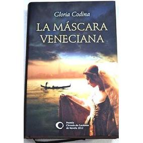 La Máscara Veneciana Gloria Codina Pasta Dura Nuevo