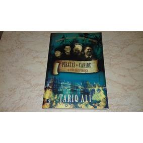Livro Piratas Do Caribe O Eixo Da Esperança Tariq Ali