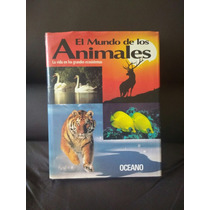 El Mundo De Los Animales, Editorial Océano