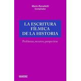 La Escritura Filmica De La Historia - Mario Ranalletti