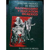 Nacionalismo Y Educación En México, Josefina Zoraida Vázquez