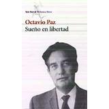 Sueño En Libertad; Octavio Paz Envío Gratis