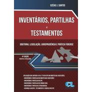 Inventários, Partilhas E Testamentos - 4ª Edição - 2021