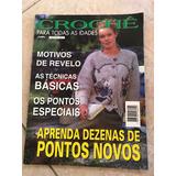 Revista Crochê Para Todas As Idades Pontos Novos Espéciais