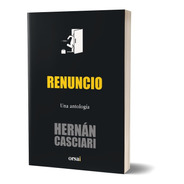 Renuncio - Hernán Casciari
