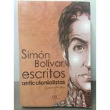 Simón Bolívar Escritos Anticolonistas Gustavo Pereira