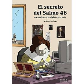 Secreto Del Salmo 46. El Mensajes Escondidos En El Arte Vv.