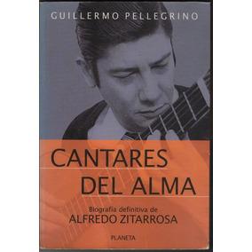 Cantares Del Alma. Biografía Zitarrosa. G. Pellagrino
