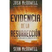 Evidencias De La Resurrección / Josh & Sean Mcdowell