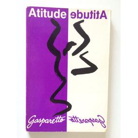 Livro: Atitude - Luiz Antonio Gasparetto