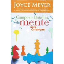 Livro Campo De Batalha Da Mente Para Crianças - Joyce Meyer