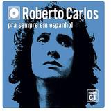 Roberto Carlos - Pra Sempre Em Espanhol - Vol.1 - 10 Discos
