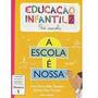 Livro Educação Infantil Pré-escola A Escola É Nossa Modulo 1
