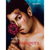 Libro Autobiography Of My Hungers (living Out: Gay And Lesbi