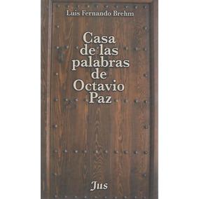 Casa De Las Palabras De Octavio Paz - Brehm [hgo]